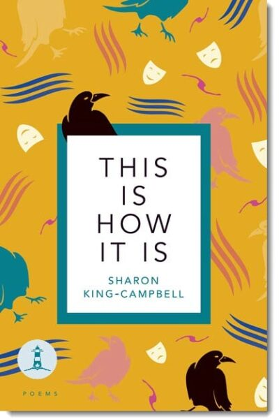 This Is How It Is by Sharon King-Campbell