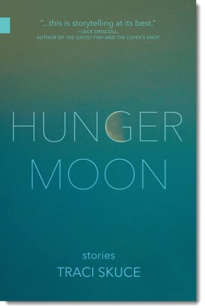 Hunger Moon by Traci Skuce