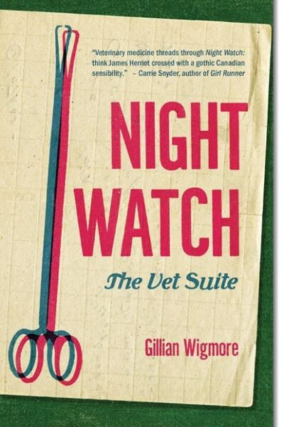 Night Watch: The Vet Suite by Gillian Wigmore